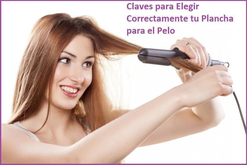elegir planchas para el pelo
